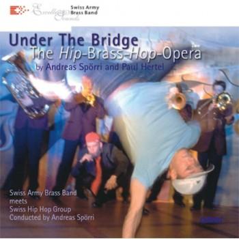 Under the Bridge, The hip Brass hop Opera_1842
