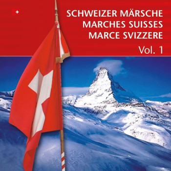 Schweizer Märsche - Marches Suisses `Vol. 1`_3589