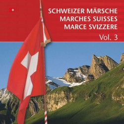 Schweizer Märsche - Marches Suisses (Vol. 3)_3769