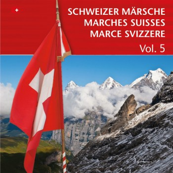 Schweizer Märsche - Marches Suisses (Vol. 5)_4185